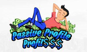 Passive Profile Profits Review